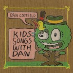 Dan Costello - Kids Songs With Dan