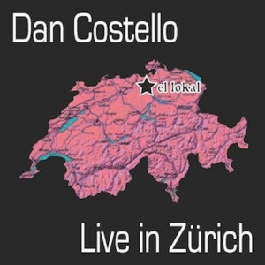 Dan Costello - Live in Zurich