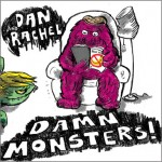 Dan and Rachel - Damn Monsters!
